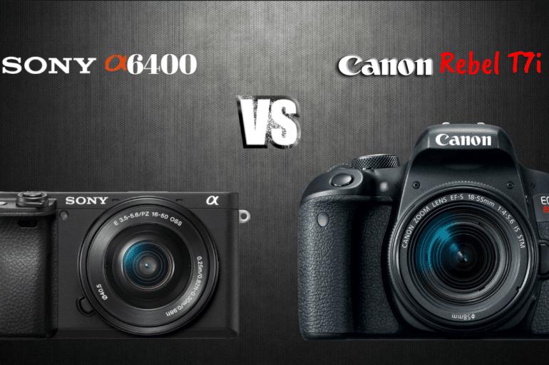 Comparação: Sony a6400 Mirrorless vs Canon Rebel T7i